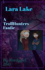 Lara lake troll hunters fan fiction  by nerdygirl260