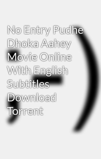 No Entry Pudhe Dhoka Aahey Movie Online With English