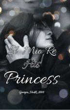 Il Mio Re His Princess ✔ (Complete) by GeorgieVadik1996