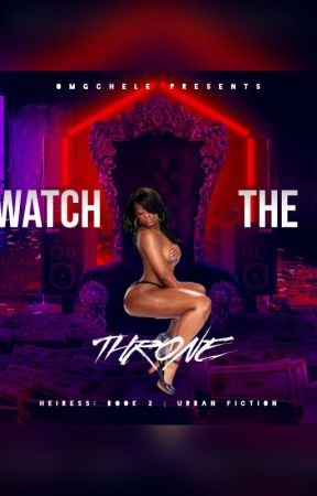 Watch the Throne (Urban) | Book 2 by omgchele