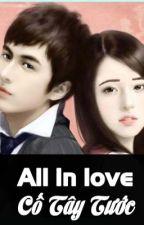 All in love - Cố Tây Tước (Hoàn) by Yunny401