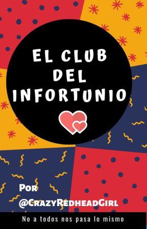 El Club Del Infortunio Capítulo 5 Desengaño Amoroso Wattpad