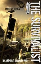 The Survivalist (Frontier Justice) by ArthurBradley