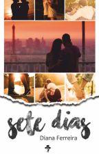 7 DIAS : (livro) by Diana_Styles_1D