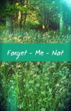 Forget - Me - Not by WriterX96