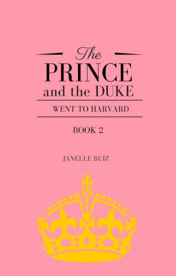 The Prince and the Duke Went to Harvard (Book 2)
