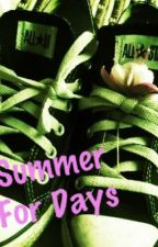 Summer For Days (Book One of Three) by Cheenvageen