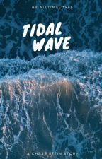 Tidal Wave - C.S.  // COMING SOON // by alltimelovee