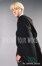 Behind Your Words by sienna_stories