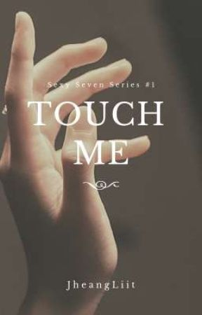 Touch Me by JheangLiit