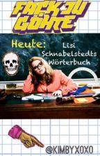 """Lisi Schnabelstedt's """"Wörterbuch"""" (Fack ju Göhte) by kimbyxoxo"""