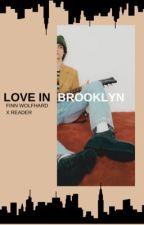 Love In Brooklyn - A Finn Wolfhard X Reader Novel by omgcloycalee