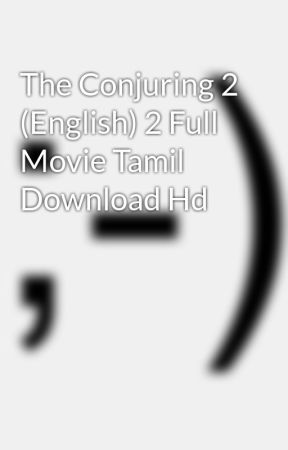 download conjuring 2 full movie in tamil hd