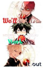 We'll work it out! (Todobakudeku) by Xx7Shadow7xX