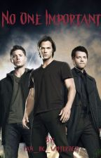 No one important (supernatural) by fan_fic_writer867
