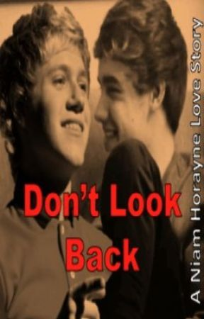 Don't Look Back - A Niam Horayne Love Story by in_L_O_V_E