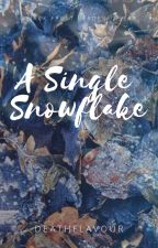 A single snowflake - Jack Frost x Reader ON HOLD by DeathFlavour