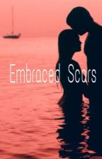 Embraced Scars by UniversallyBlonde