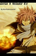 Natsu x reader English version by MariValenzuela0