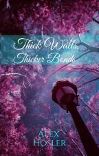 Thick Walls, Thicker Bonds by AlexHosler