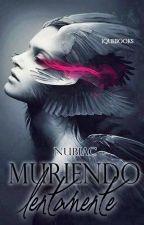 Muriendo Lentamente by NubezPeka