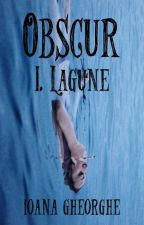 Obscur - I. Lagune by SomethingWild