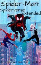 Spider-Man: Spiderverse Extended by SucculentGumbo