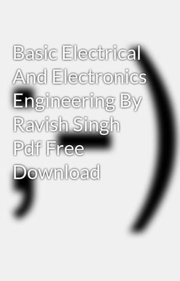 Basic Electrical And Electronics Engineering By Ravish Singh