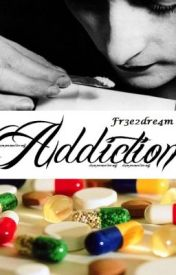 Addiction by fr3e2dre4m