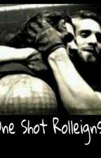One Shot Rolleigns by MOXerillaStixx