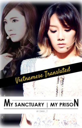 [TRANS] [LONGFIC] My Sanctuary | My Prison by GK0418
