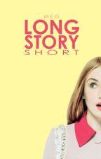 Long Story Short by sweetstardust