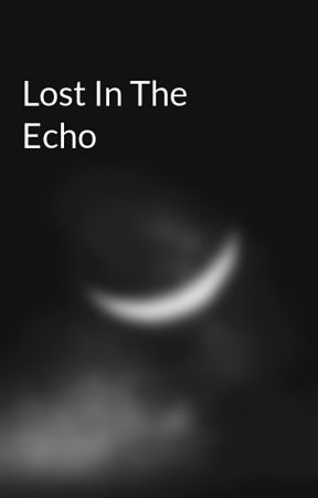 Lost In The Echo by suicidal-beast