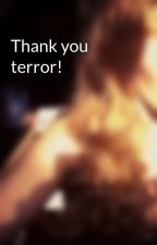Thank you terror! by vaantje