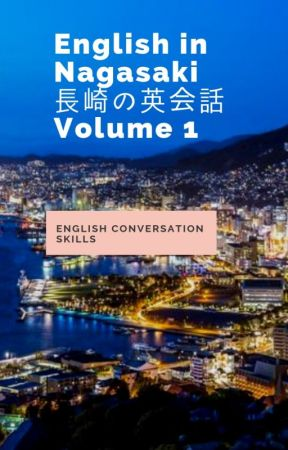 English in Nagasaki 長崎の英会話 Volume 1 by DanielLClausen