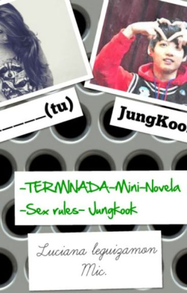 [TERMINADA] Mini-Novela -Sex rules- [Jungkook]