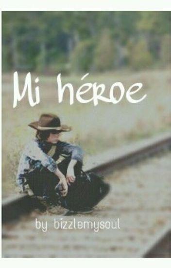 Mi Héroe (Carl Grimes)  EDITANDO