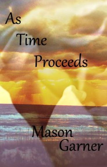 As Time Proceeds (boyxboy) Complete by masonmaddness