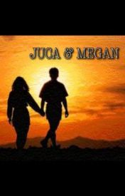 JUCA & MEGAN by irresistablefics