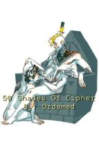 50 Shades Of Cipher  by Ordsmed
