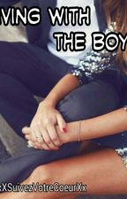 Living with the boys (NO UPDATES. RE-WRITING!!) by xXSuivezVotreCoeurXx