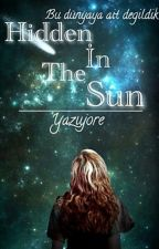 HİDDEN İN THE SUN   (Tr) by Yaziyore