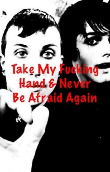 Take My Fucking Hand And Never Be Afraid Again (Ferard)