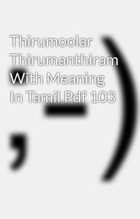Thirumoolar Thirumanthiram With Meaning In Tamil Pdf 103 Wattpad
