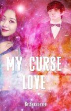 Curse Love by Shaxieeyen