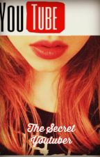 The Secret Youtuber (Niall Horan) by Writer21200
