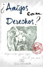 ¿Amigos con Derechos? by Jocy-Infinite18