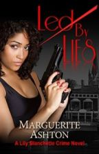 Led by Lies: A Lily Blanchette Crime Novel (The Lies Series Book 1) by MargueriteAshton