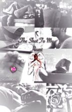 The Shot To My Heart (Book#3 to ICBILTDG)  by LOVExxxAMORE