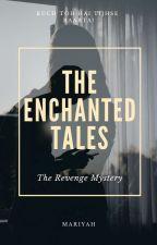The Enchanted Tales by _mariyah_134
